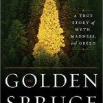 The Golden Spruce by John Vaillant: A Book Review