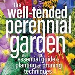 The Well-Tended Perennial Garden: A Biased Review and a Giveaway